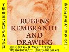 二手書博民逛書店罕見: Rubens Rembrandt and Drawing in the Golden Age魯本斯倫勃朗和