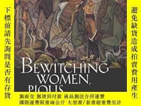 二手書博民逛書店Bewitching罕見Women, Pious MenY256260 Ong, Aihwa; Peletz,