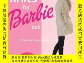 二手書博民逛書店Knits罕見For Barbie DollY255562 Nicky Epstein Sixth &