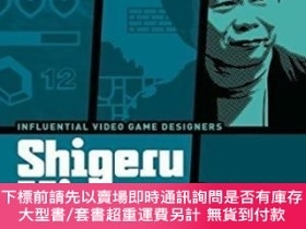 二手書博民逛書店Shigeru罕見Miyamoto: Super Mario Bros., Donkey Kong, The Le