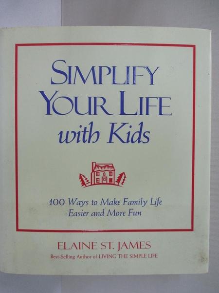 【書寶二手書T1/宗教_HF9】Simplify Your Life With Kids: 100 Ways to Make Family…