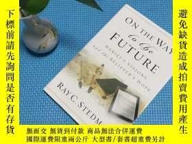 二手書博民逛書店on罕見the way to the futureY205819