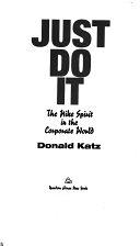 二手書博民逛書店《Just Do it: The Nike Spirit in the Corporate World》 R2Y ISBN:0679432752