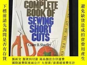二手書博民逛書店The罕見Complete Book of sewing short cuts 16開精裝Y258675 Cl