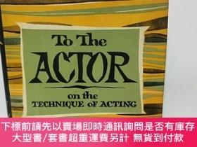 二手書博民逛書店To罕見The Actor: On the Technique of Acting《和演員論表演技巧,邁克爾.契訶