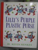 【書寶二手書T3/少年童書_QHU】Lilly s purple plastic purse_Henkes, Kevin