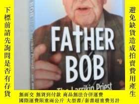 二手書博民逛書店Father罕見Bob:the Larrikin priest