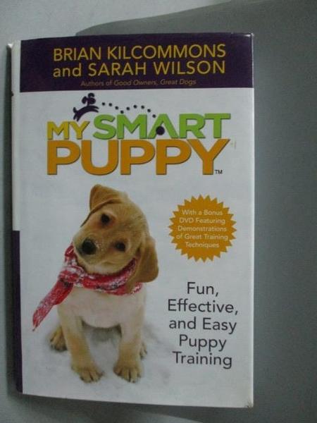 【書寶二手書T4/寵物_XEC】My Smart Puppy-Fun, Effective, and Easy Pupp