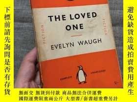 二手書博民逛書店The罕見Loved One: An Anglo-American Tragedy 至愛 伊夫林·沃作品Y32