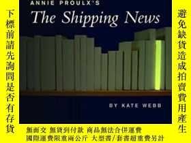 二手書博民逛書店Annie罕見Proulx s The Shipping News-安妮·普魯克斯的《航運新聞》Y436638