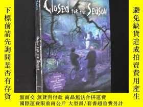 二手書博民逛書店closed罕見for the seadsonY5919 見圖