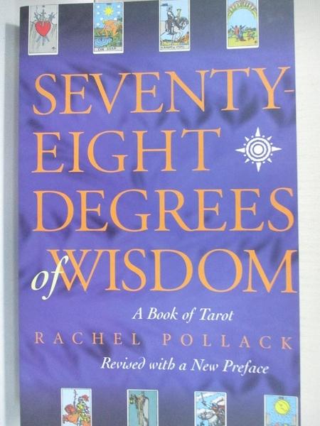 【書寶二手書T1/星相_A43】Seventy-Eight Degrees of Wisdom: A Book of Tarot_Pollack, Rachel