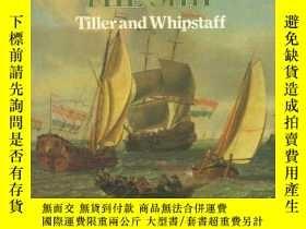 二手書博民逛書店Tiller罕見and Whipstaff: Development of the Sailing Ship, 1