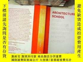二手書博民逛書店Architecture罕見School:Three Centuries of Educating Archite