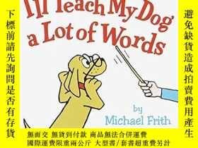 二手書博民逛書店I ll罕見Teach My Dog a Lot of Words (Bright & Early Board B