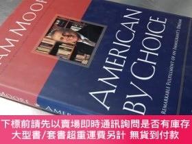 二手書博民逛書店American罕見by Choice:The Remarkable fulfillment of an immi