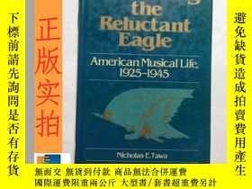 二手書博民逛書店英文書罕見serenading the reluctant eagle 吟唱不情願的鷹Y16354 詳情見圖片