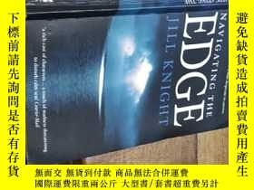 二手書博民逛書店navigating罕見the edgeY271632 jill