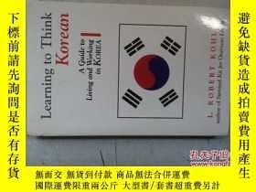 二手書博民逛書店Learning罕見to Think Korean: A Gui
