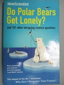 【書寶二手書T9/語言學習_LMG】Do Polar Bears Get Lonely?: And 101 Other
