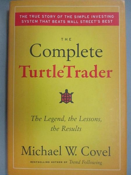 【書寶二手書T5/行銷_E4H】The Complete Turtletrader: The Legend, the Lessons, the Results_Covel, Michael W.