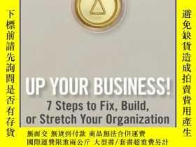 二手書博民逛書店Up罕見Your Business!: 7 Steps to Fix, Build, or Stretch You