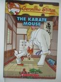 【書寶二手書T1/原文小說_GNN】The Karate Mouse_Stilton, Geronimo