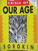 【書寶二手書T4/原文書_WDC】The Crisis of Our Age_Sorokin, Pitirim A.