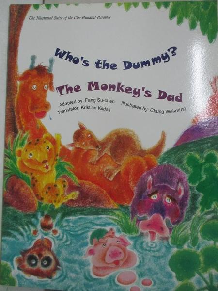 【書寶二手書T1/少年童書_EQQ】Who s the Dummy?, The Monkey s Dad