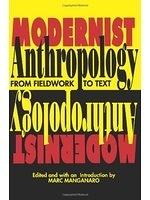 二手書博民逛書店 《Modernist Anthropology: From Fieldwork to Text》 R2Y ISBN:0691014809│MarcManganaro