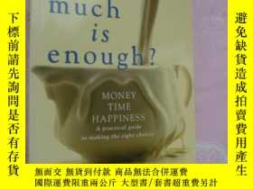 二手書博民逛書店How罕見much is enough :Money Time