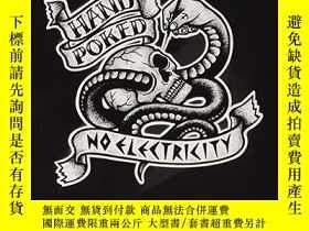 二手書博民逛書店Hand罕見Poked   No Electricity: Stick and Poke Tattoo Cultu
