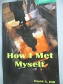 【書寶二手書T8/語言學習_LLO】How I Met Myself _David A. Hill