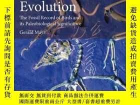 二手書博民逛書店Avian罕見Evolution: The Fossil Record of Birds and its Pale