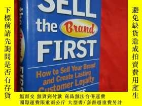 二手書博民逛書店Sell罕見the Brand First: How to Se