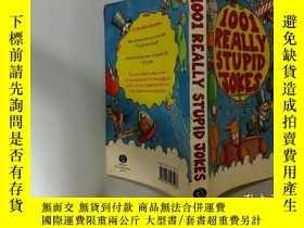 二手書博民逛書店1001罕見Really Stupid Jokes:1001個非常愚蠢的笑話Y200392