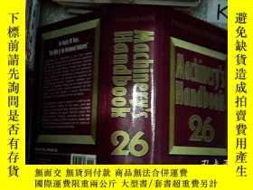 二手書博民逛書店MACHINERY S罕見HANDBOOK 26機械手冊 111Y203004