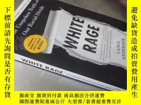 二手書博民逛書店The罕見Unspoken Truth of Our Racial Divide:White Rage 【大32開