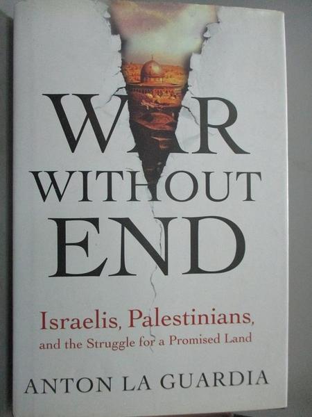 【書寶二手書T1/歷史_POS】War Without End: Israelis, Palestinians, and..._Anton La Guardia