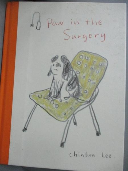 【書寶二手書T6/繪本_IGJ】Paw in the Surgery(英文精裝版)_李瑾倫
