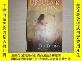 二手書博民逛書店THE罕見TELLING【156】Y10970 URSULA K LE GUIN