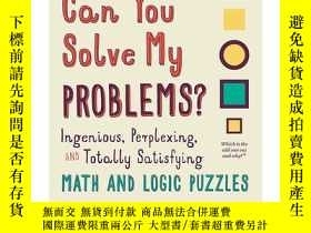 二手書博民逛書店Can罕見You Solve My Problems? Math and Logic Puzzles 英文原版 你