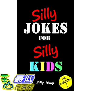 [106美國直購] 2017美國暢銷兒童書 Silly Jokes for Silly Kids. Children s joke book age 5-12