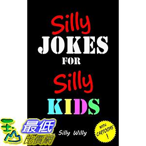 [106美國直購] 2017美國暢銷兒童書 Silly Jokes for Silly Kids. Children s joke book age 5-12