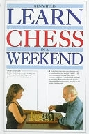 二手書博民逛書店 《Learn Chess in a Weekend》 R2Y ISBN:0679422293│Knopf