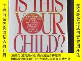 二手書博民逛書店Is罕見this Your Child?: Discoverin