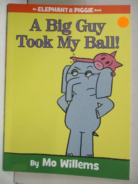 【書寶二手書T1/少年童書_KS8】A Big Guy Took My Ball!_Willems, Mo