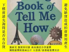 二手書博民逛書店THE罕見BIG BOOK OF TELL ME HOWY23470 Arkady Leokum Barnes