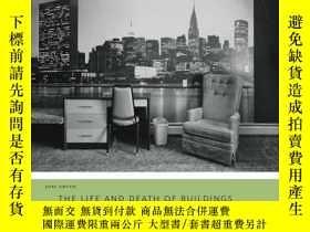 二手書博民逛書店The罕見Life And Death Of BuildingsY362136 不祥 Princeton Un