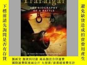 二手書博民逛書店Trafalgar罕見: The Biography of a Battle-特拉法加:一場戰鬥的傳記Y443